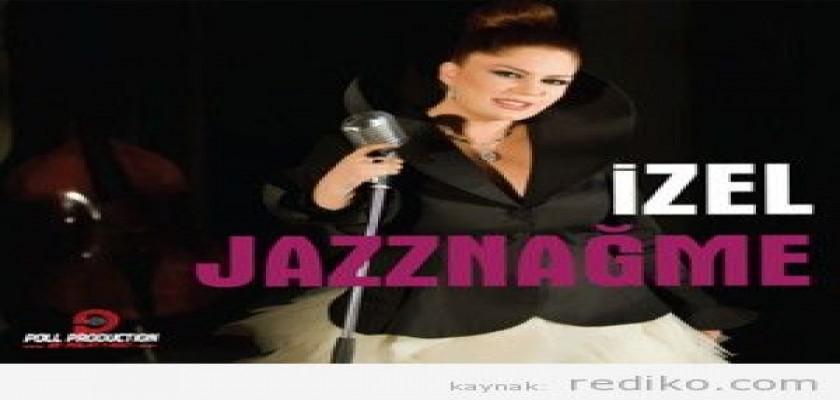 İzel Jazznağme Albümü Dinle Şarkı Sözleri